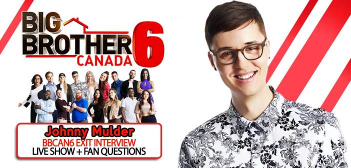 BBCAN6 POST SEASON WITH: Johnny Mulder