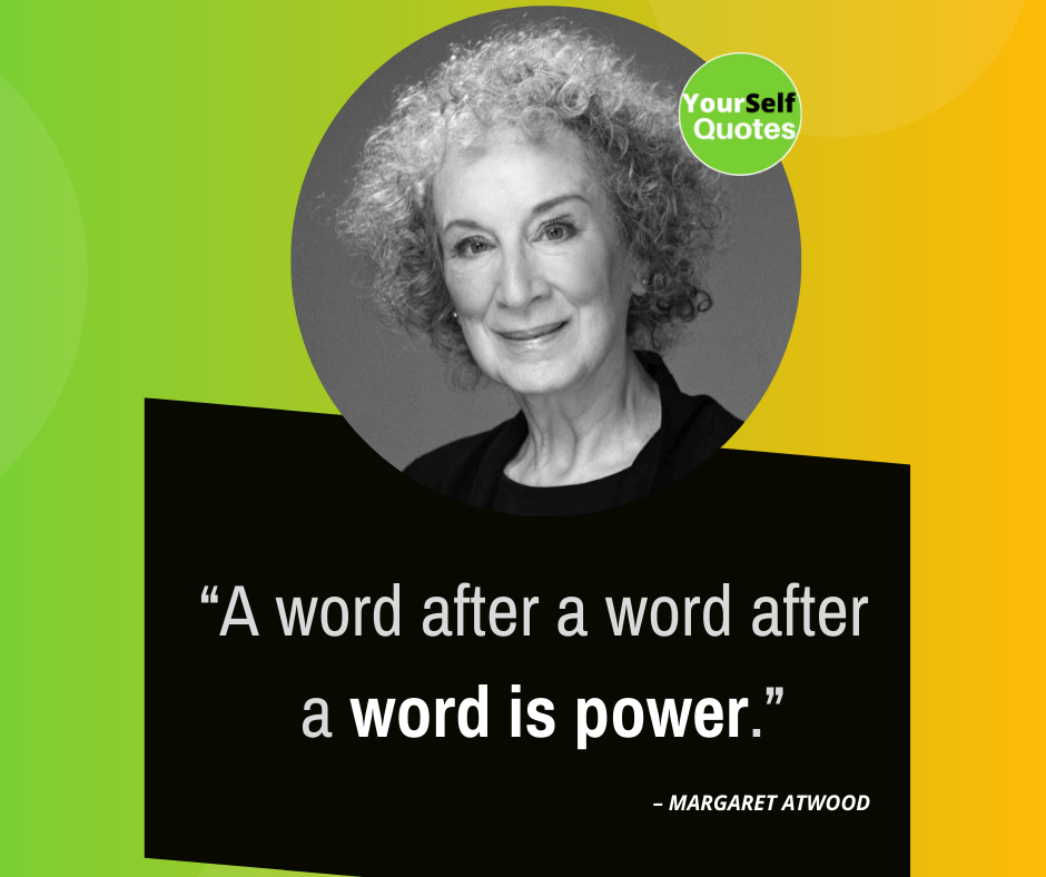 Quotes For Writers by Margaret Atwood
