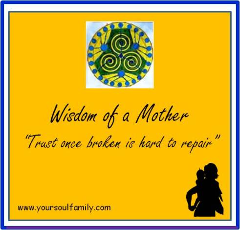 Trust once broken is hard to repair   Your Soul Family