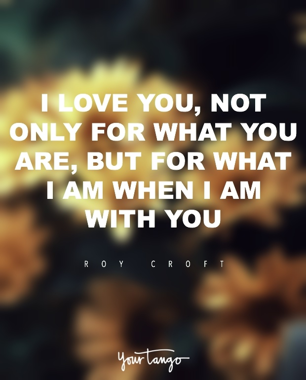 50 Best  I Love You  Quotes And Memes Of All Time   YourTango    I love you  not only for what you are  but for what I am when I am with you