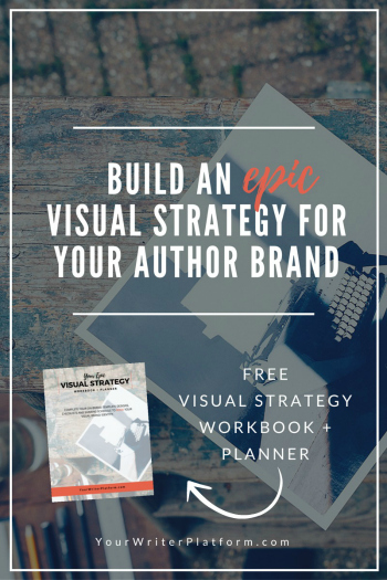 Build an epic visual strategy for your author brand | YourWriterPlatform.com