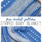 "collage of two images with the text ""free crochet pattern - striped baby blanket"""