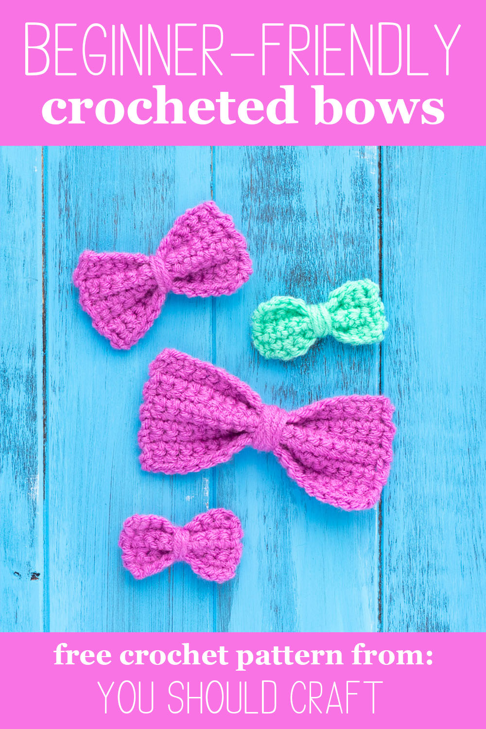 """four crocheted bows on a blue wood background, with text """"beginner-friendly crocheted bows - free crochet pattern from you should craft"""""""