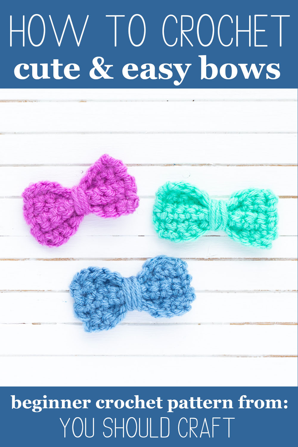 """three crocheted bows on a white wooden background with text """"how to crochet cute & easy bows - beginner crochet pattern from: you should craft"""""""