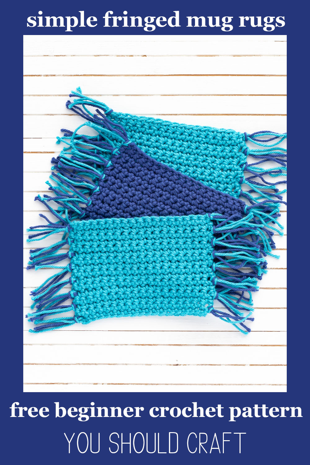 "three blue mug rugs on a white background with the text ""simple fringed mug rugs - free beginner crochet pattern - you should craft"""
