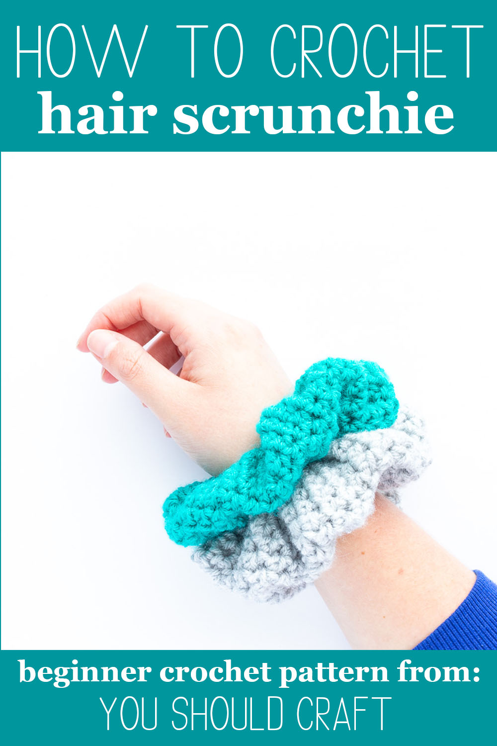 "arm with teal and grey hair scrunchies and text, ""how to crochet hair scrunchie - beginner crochet pattern from you should craft"""