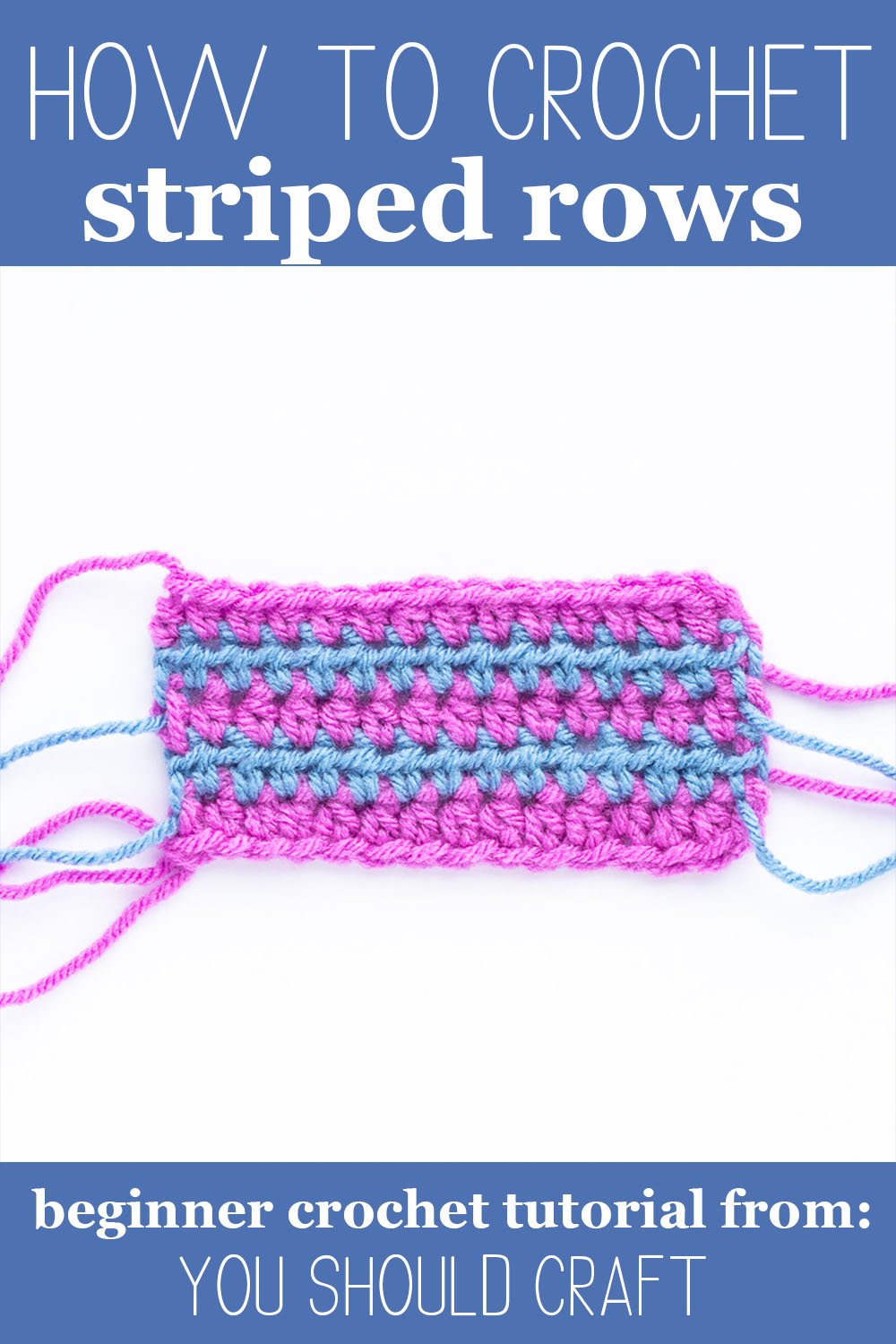 "purple and blue striped swatch with text ""how to crochet striped rows - beginner crochet tutorial from you should craft"""