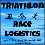 Tri Talk Tuesday: Triathlon Race Logistics