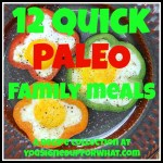 12 Quick Paleo Family Meals
