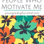 Friday Five: People Who Motivate Me