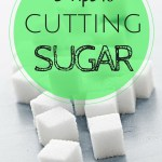 Five Tips to Cutting Sugar