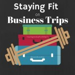How to Stay Fit on Business Trips