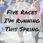 Five Races I'm Running this Spring & ZOOMA giveaway!