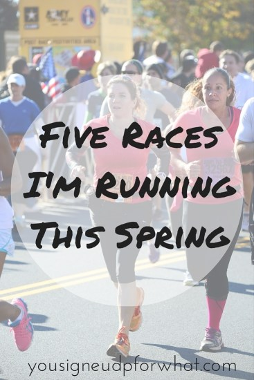 Five Races I'm Running This Spring