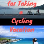 10 Tips for Taking a Cycling Vacation [Hint: Try Taiwan!]