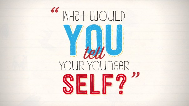 Image result for 10 things I would tell my younger self