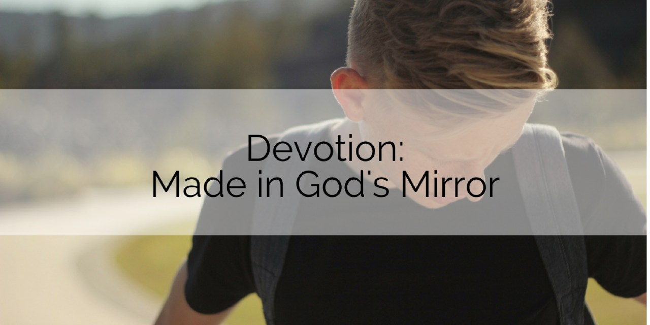 Devotion: Made in God's Mirror