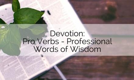 Devotion: Pro-Verbs: Professional Words of Wisdom