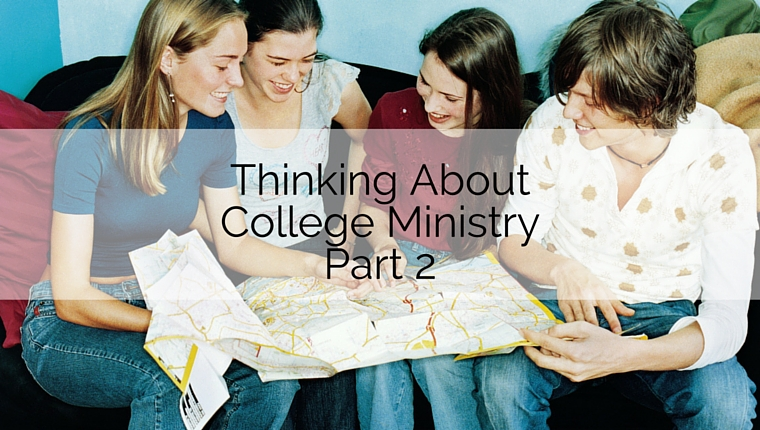 Thinking About College Ministry, Part 2