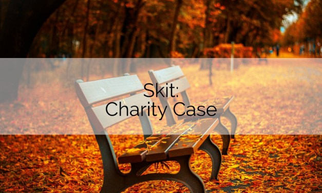 Skit: Charity Case