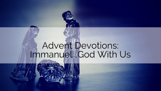 Advent Devotions: Immanuel