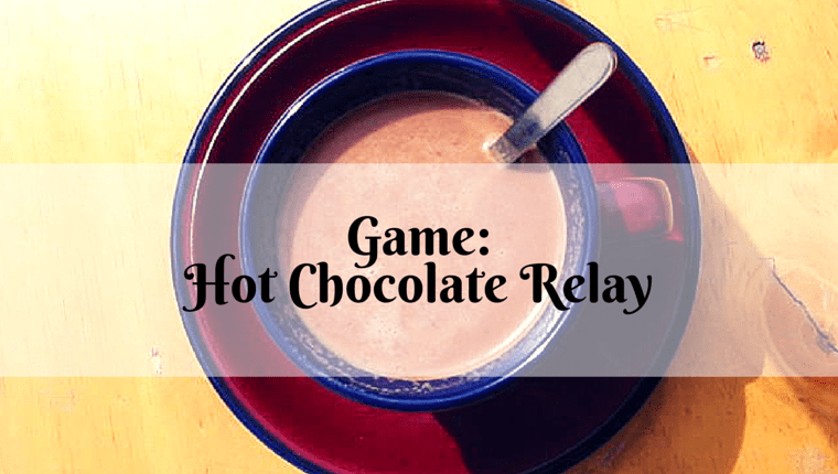 Game: Hot Chocolate Relay