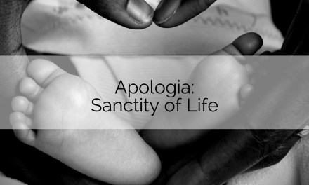 Apologia: Sanctity of Life