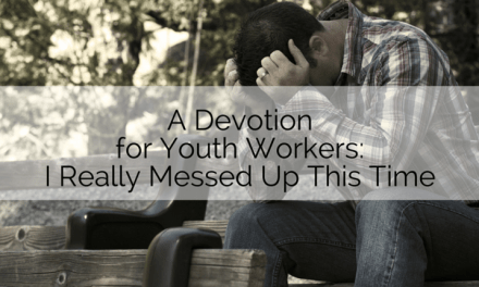 Devotion: I Really Messed Up This Time