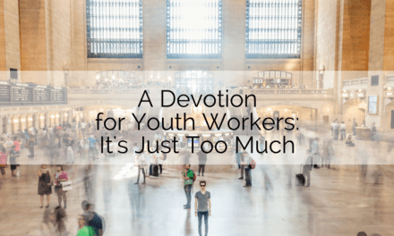 Devotions: It's Just Too Much!