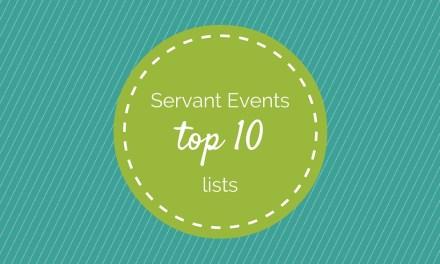 Servant Events: Top 10 Lists