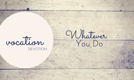 Devotion: Whatever You Do