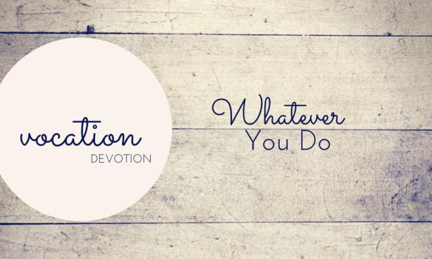 Devotion: Whatever You Do