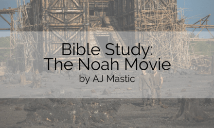 Bible Study: Noah Movie