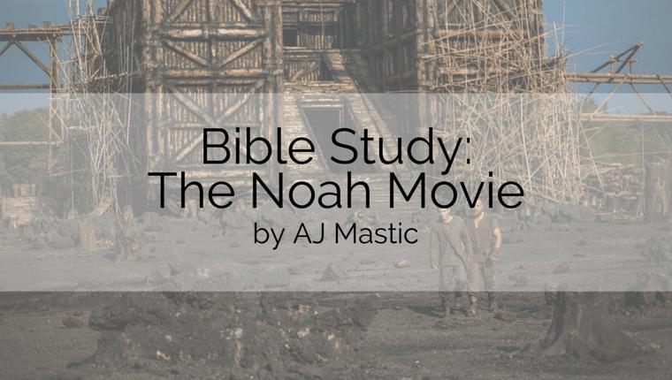 Bible Study: Noah Movie