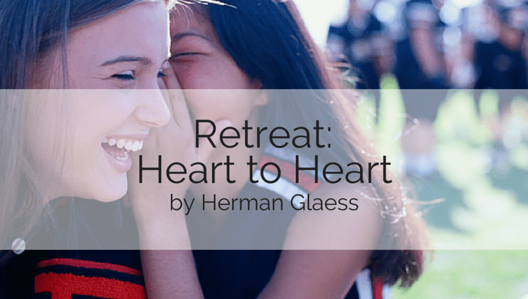 Retreat: Heart to Heart