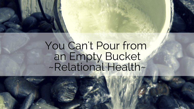 You Can't Pour from an Empty Bucket, Part 1