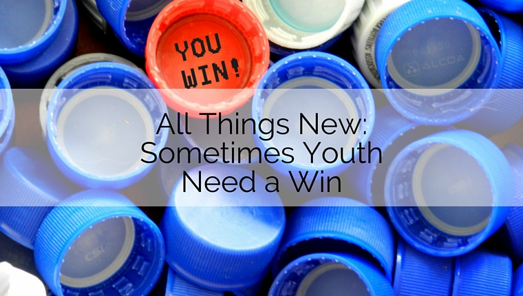 All Things New: Sometimes Youth Need a Win