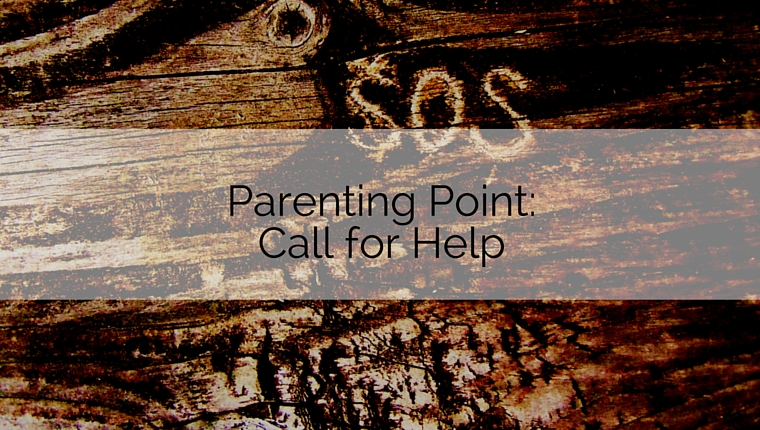 Parenting Point: Call for Help