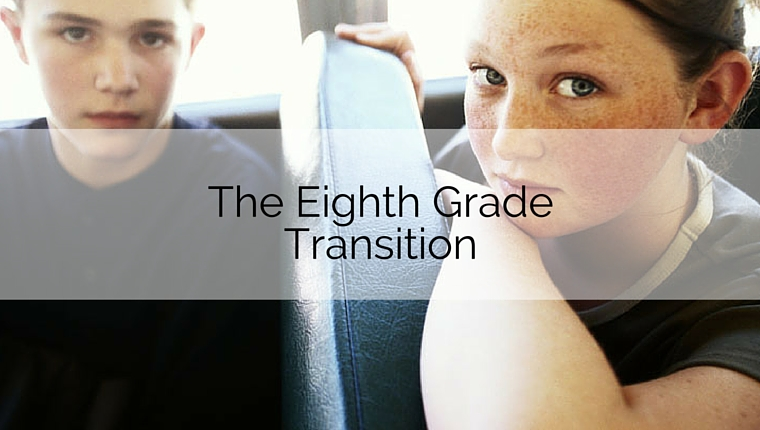 The Eighth Grade Transition