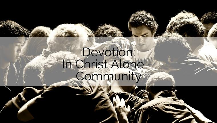 Devotion: In Christ Alone – Community
