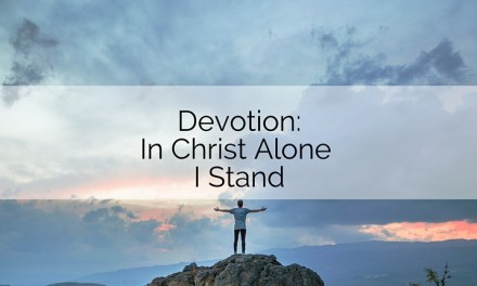 Devotion: In Christ Alone I Stand