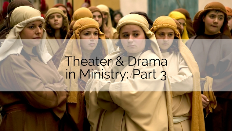 Theater and Drama in Ministry: Part 3