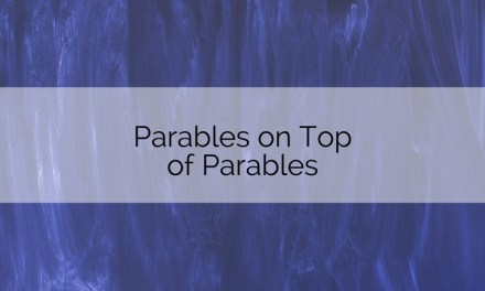 Parables on Top of Parables: Dramas for Six Pentecost Gospels