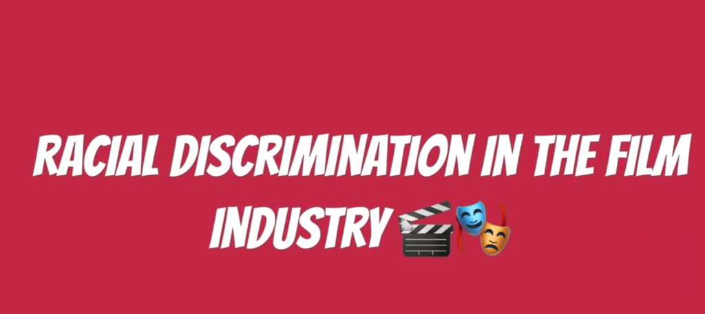Racial Discrimination in the Film Industry