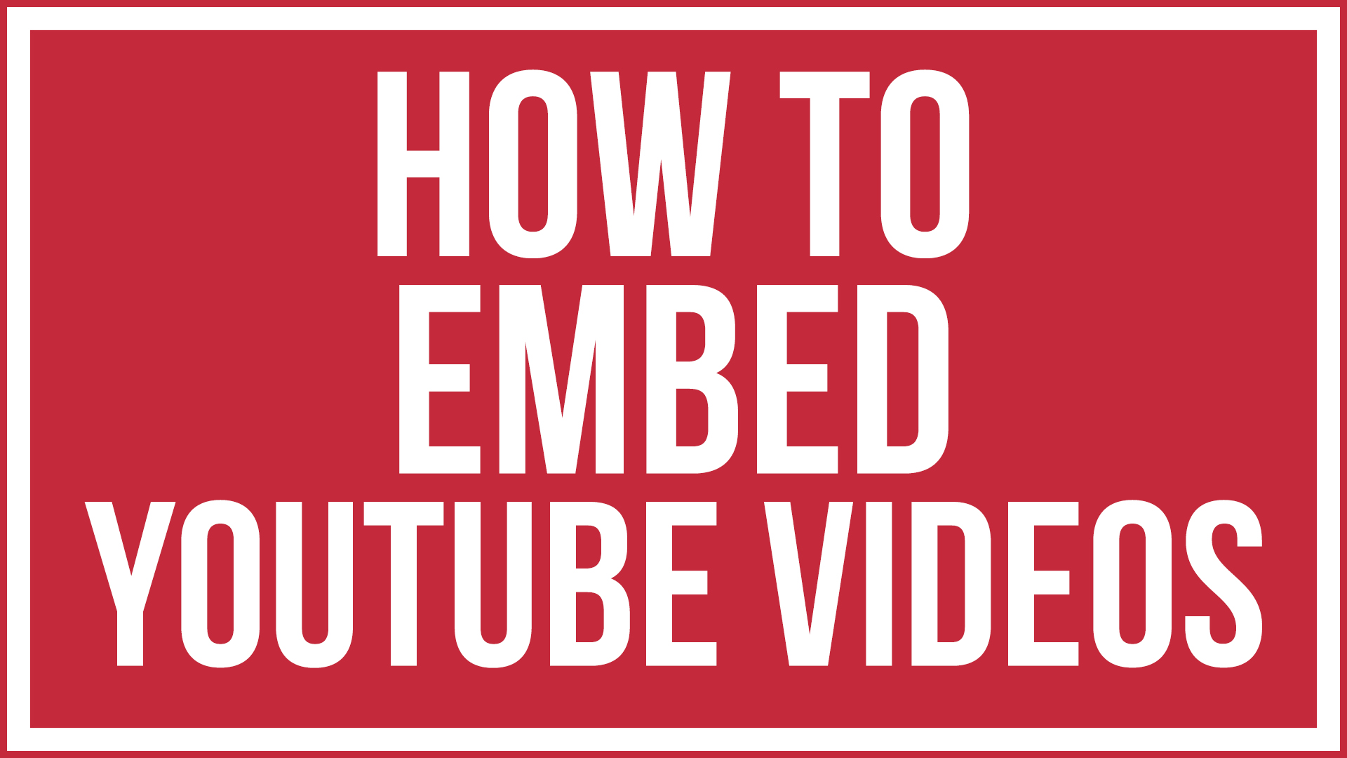 How To Embed Youtube Videos '� Youtube Tutorial