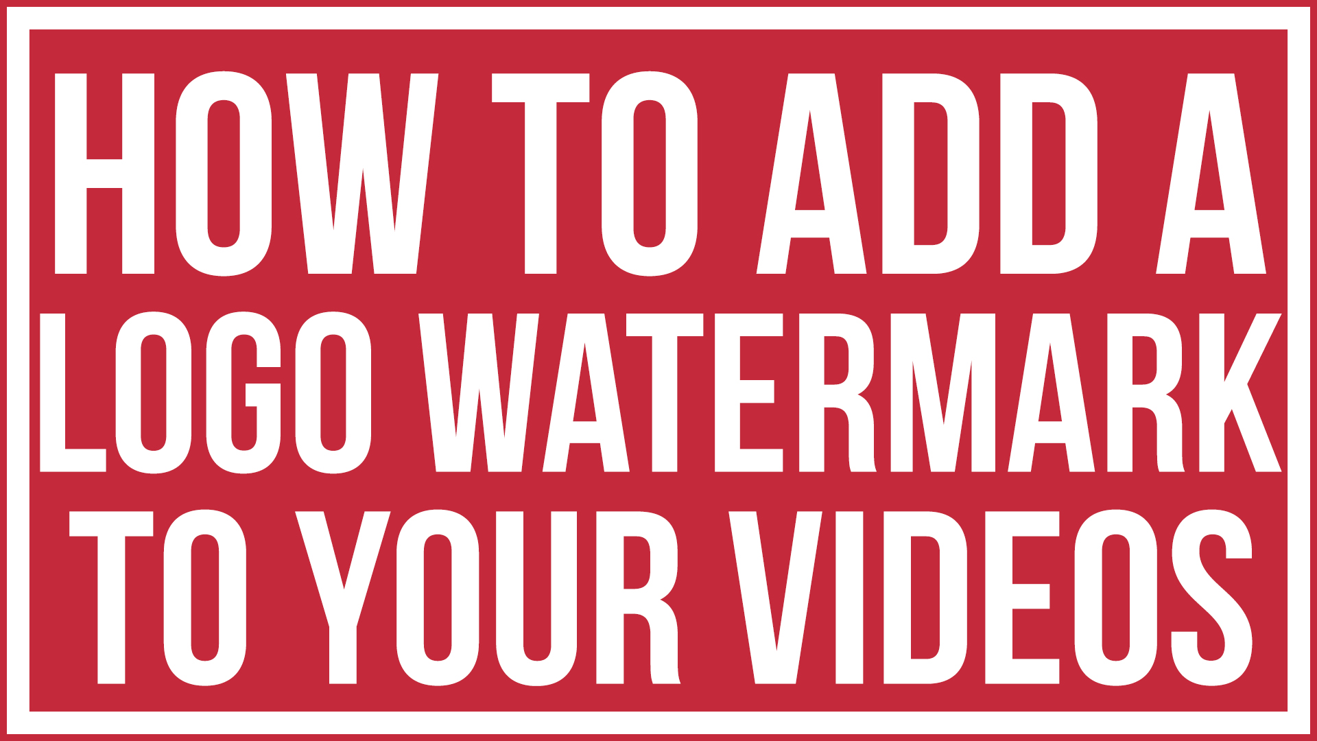How To Add A Logo Watermark To Your YouTube Videos - YouTube