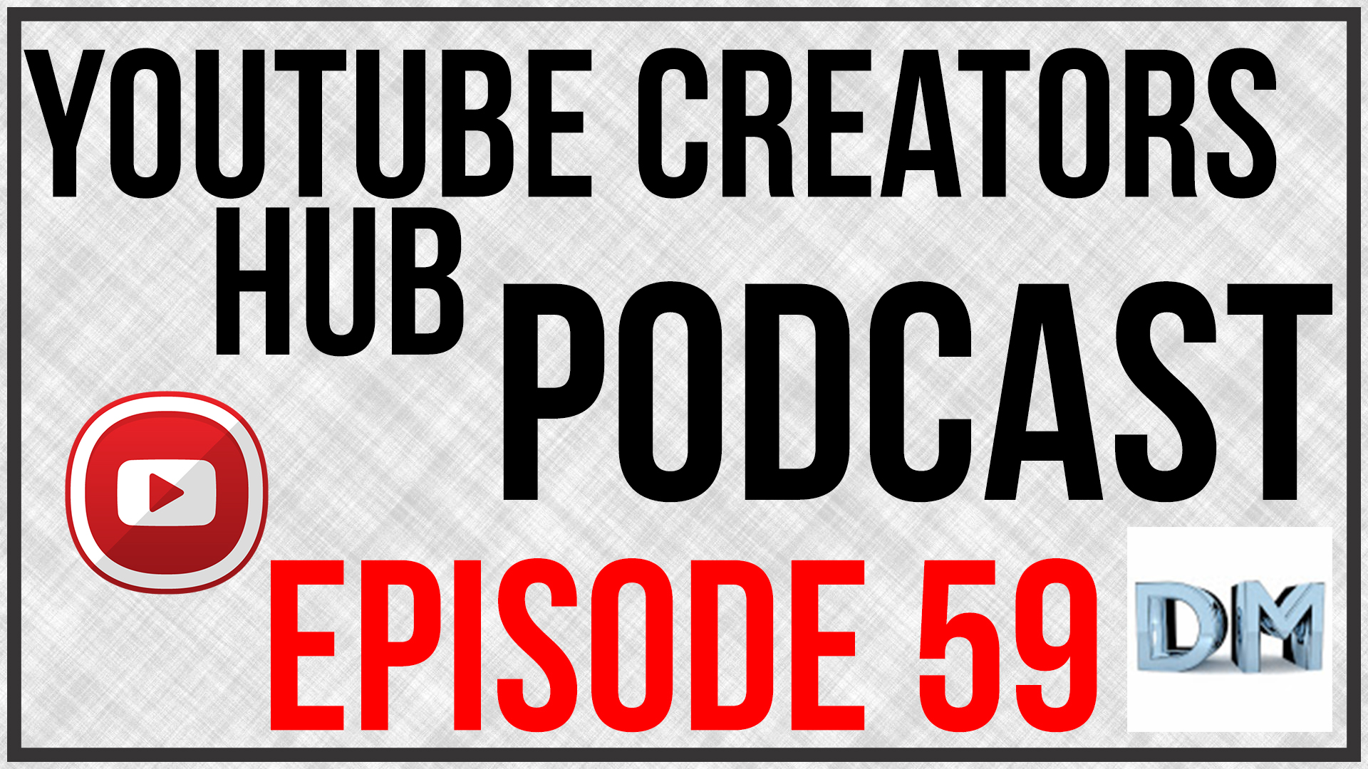 YouTube Creators Hub Episode 59