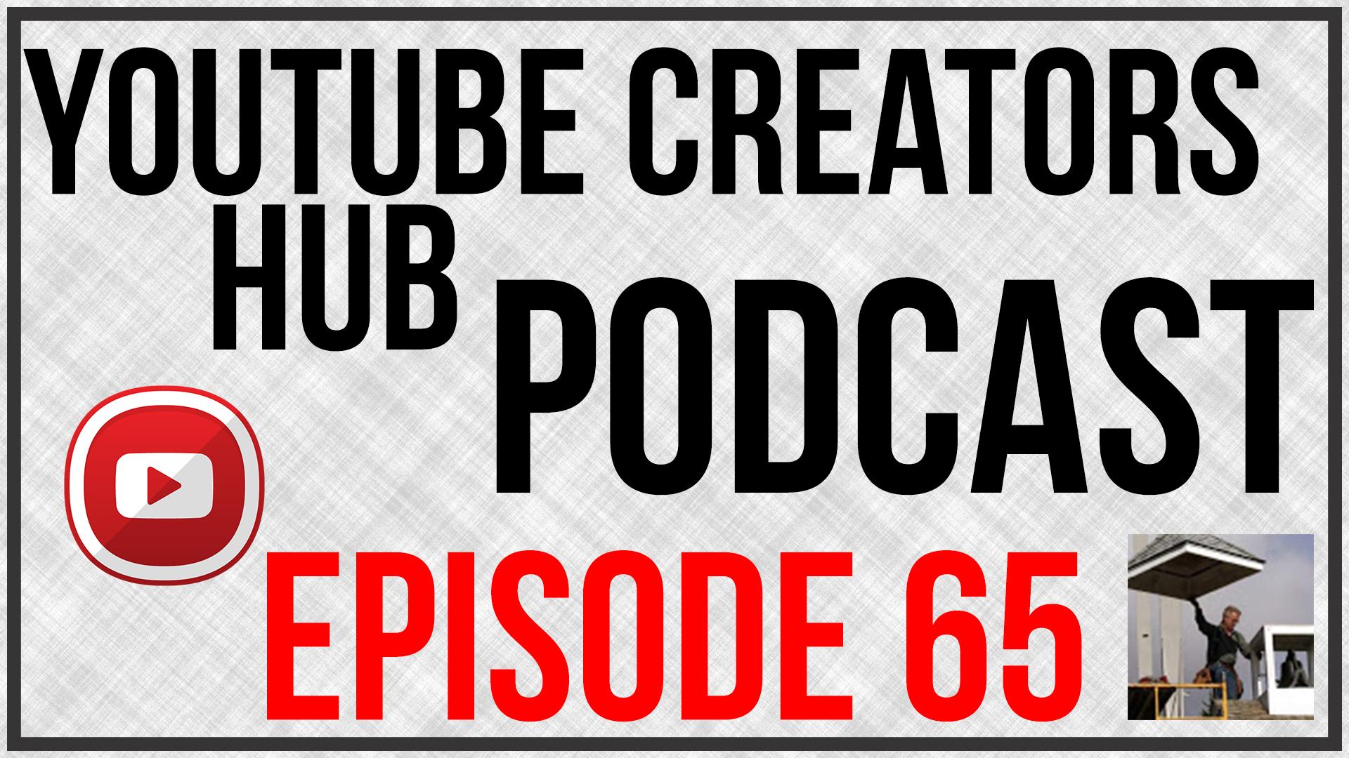YouTube Creators Hub Podcast Episode 65