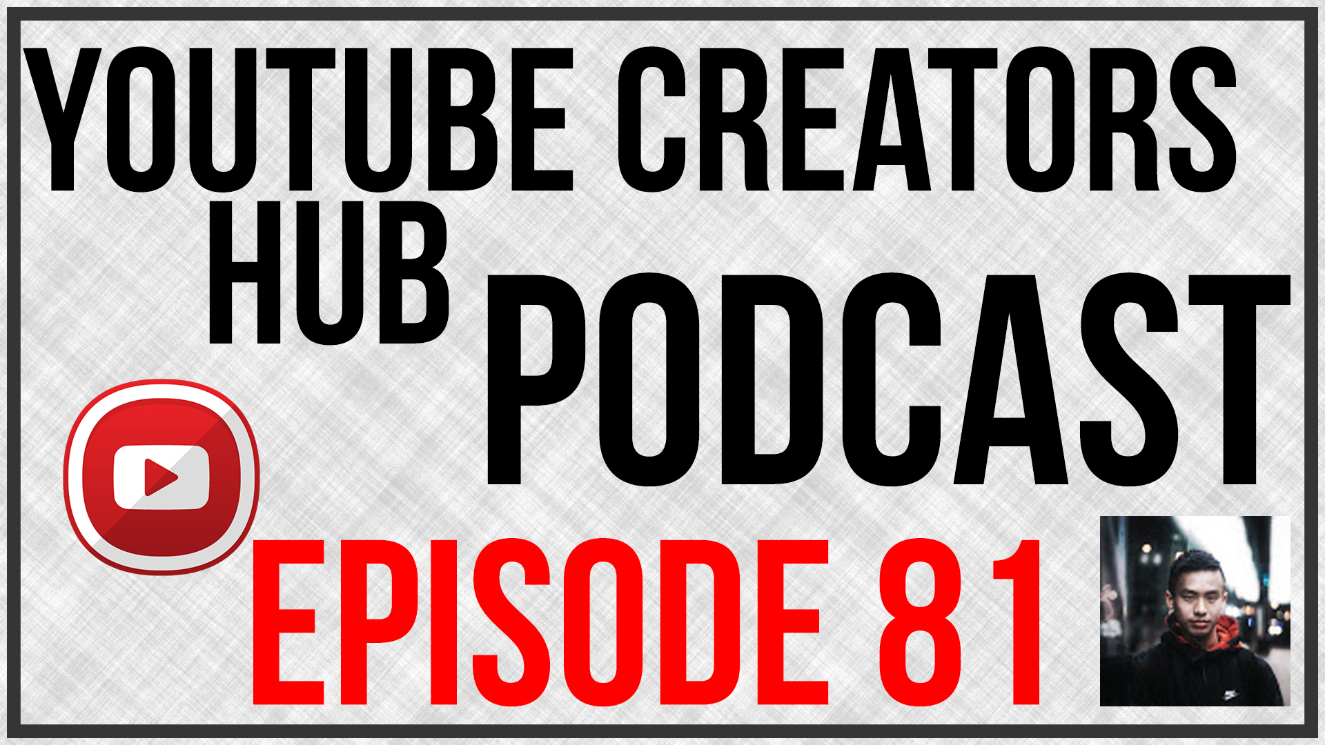 YouTube Creators Hub Podcast Episode 81