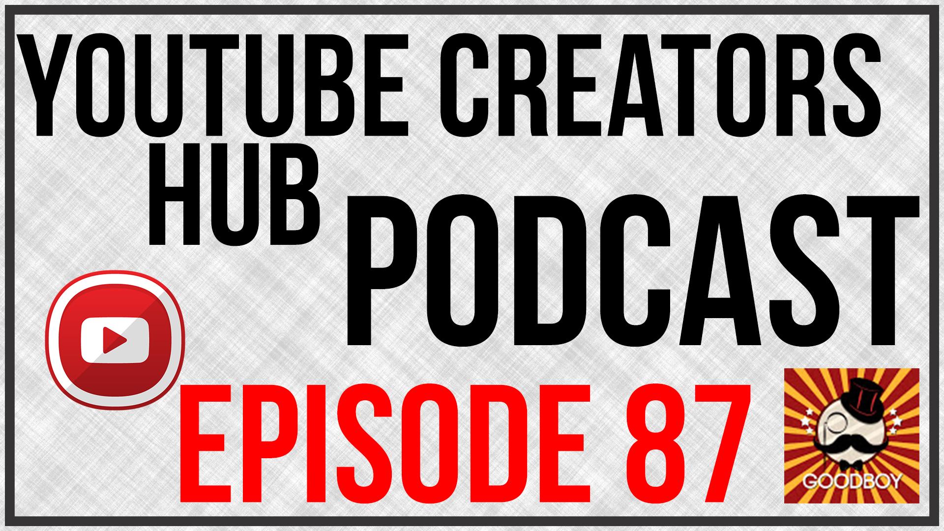 YouTube Creators Hub Podcast Episode 87